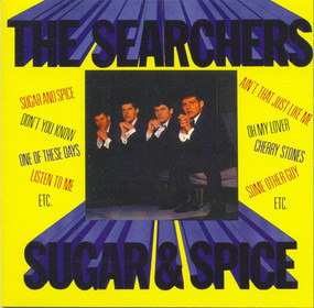 The Searchers - Sugar And Spice