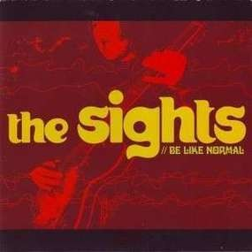 The Sights - Be Like Normal