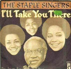 The Staple Singers - I'LL TAKE YOU THERE