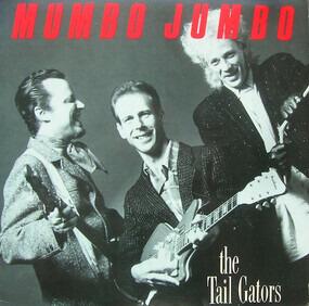 The Tail Gators - Mumbo Jumbo