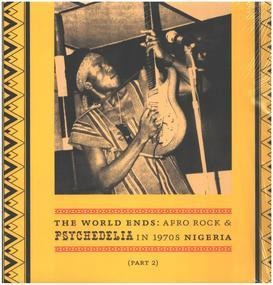COLOMACH - The World Ends: Afro Rock & Psychedelia In 1970s Nigeria (Part 2)