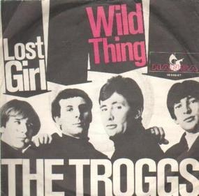 The Troggs - Wild Thing / Lost Girls