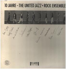 The United Jazz & Rock Ensemble - 10 Jahre