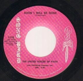 The United Voices Of Faith - Soon I Will Be Done / Wonderful Is The Lord