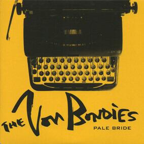 The Von Bondies - Pale Bride / Earthquake