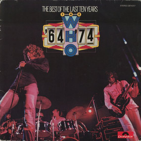 The Who - '64 - '74 / The Best Of The Last Ten Years