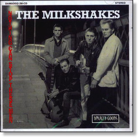 The Milkshakes - Nothing Can Stop These Men