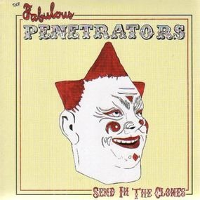 Fabulous Penetrators - Send In The Clones