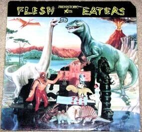 Flesh Eaters - Prehistoric Fits Vol. 2