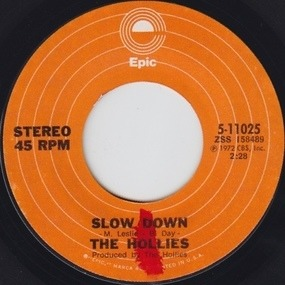 The Hollies - Slow Down / Won't We Feel Good