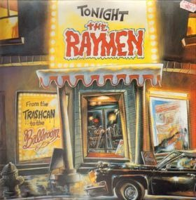 The Raymen - From the Trashcan to the Ballroom