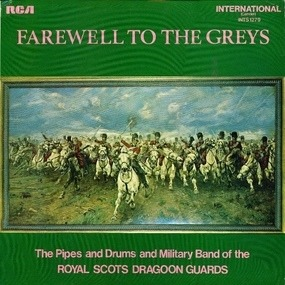 The Royal Scots Dragoon Guards - Farewell to the Greys