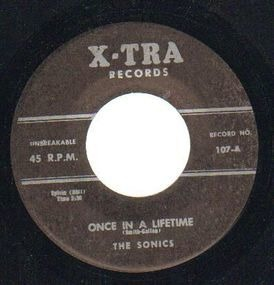 The Sonics - Once In A Lifetime / It Ain't True