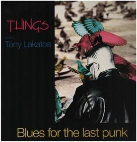 The Things - Blues for the Last Punk
