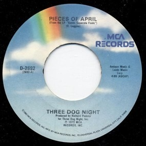Three Dog Night - Pieces Of April / The Writings On The Wall