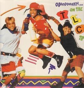 TLC - Ooooooohhh...On the TLC Tip