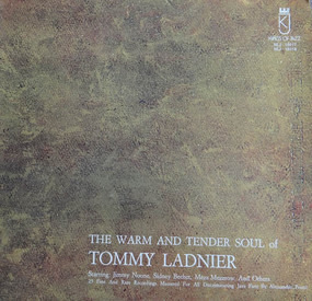 Tommy Ladnier - The Warm And Tender Soul Of Tommy Ladnier
