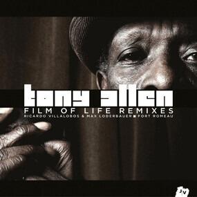 Tony Allen - Film Of Life Remixes