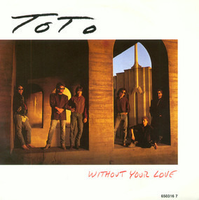Toto - Without Your Love