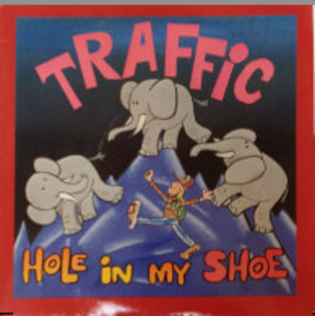 Traffic - Hole In My Shoe