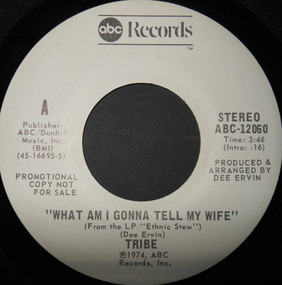 Tribe - What Am I Gonna Tell My Wife