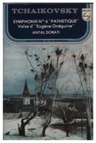 Pyotr Ilyich Tchaikovsky - Symphonie No. 6 'Pathétique' / Valse D' 'Eugène Onéguine'