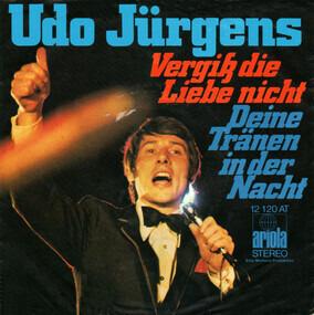 Udo Jürgens - Vergiß Die Liebe Nicht