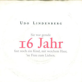 Udo Lindenberg - Sie War Gerade 16 Jahr Fast Noch Ein Kind, Mit Weichem Haar, 'ne Frau Zum Lieben