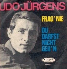 Udo Jürgens - Frag' Nie / Du Darfst Nicht Geh'n