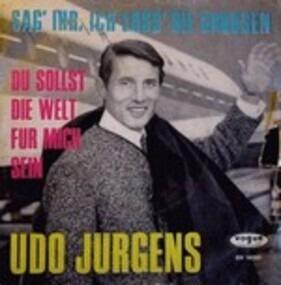 Udo Jürgens - Sag' Ihr, Ich Lass Sie Grüssen / Du Sollst Die Welt Für Mich Sein