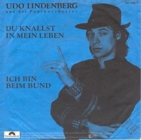 Udo Lindenberg - Du Knallst In Mein Leben / Ich Bin Beim Bund