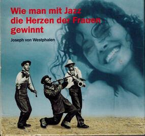 Louis Armstrong - Wie Man Mit Jazz Die Herzen Der Frauen Gewinnt