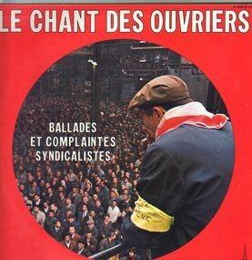 Various Artists - Le Chant Des Ouvriers (Ballades Et Complaintes Syndicalistes)