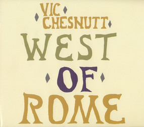 Vic Chesnutt - West of Rome