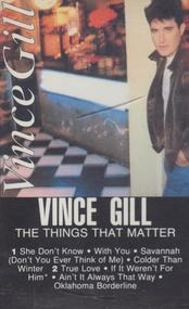 Vince Gill - The Things That Matter