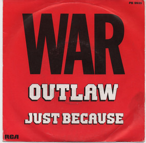 War - Outlaw / Just Because
