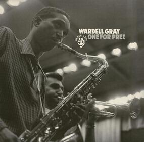 Wardell Gray - One For Prez