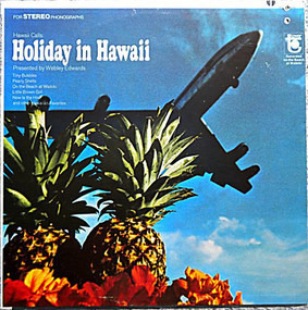 Webley Edwards - Hawaii Calls: Holiday In Hawaii
