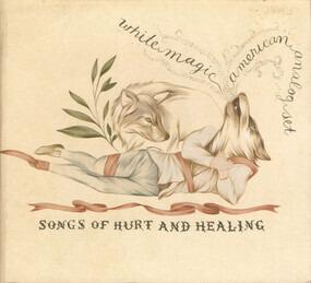 White Magic - Songs Of Hurt And Healing