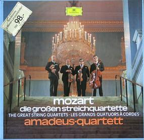 Wolfgang Amadeus Mozart - Die Großen Streichquartette