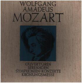 Wolfgang Amadeus Mozart - Ouvertüren - Serenaden - Symphonien - Konzerte - Krönungsmesse