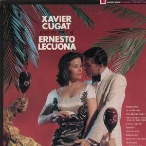 Xavier Cugat - Plays The Music Of Ernesto Lecuona