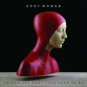 Zoot Woman - Things Are What They..