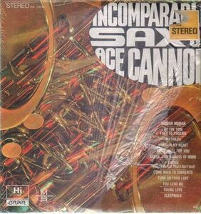 Ace Cannon - Incomparable Sax Of Ace Cannon