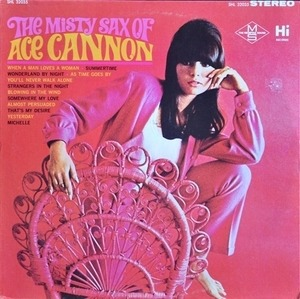 Ace Cannon - The Misty Sax Of Ace Cannon