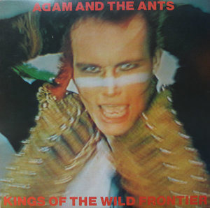 Adam Ant - Kings Of The Wild Frontier