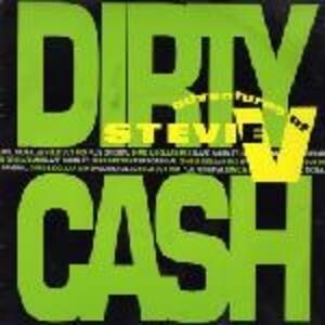 Adventures Of Stevie V. - Dirty Cash (Money Talks)