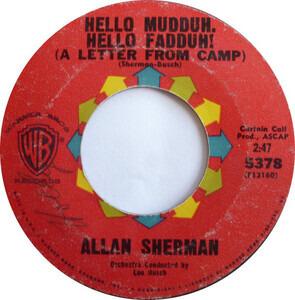Allan Sherman - Hello Mudduh, Hello Fadduh! (A Letter From Camp) / (Rag Mop) Rat Fink