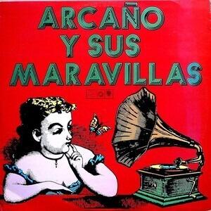 Arcano Y Sus Maravillas - Con Miguelito Cuni