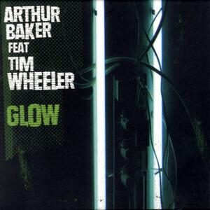 Arthur Baker - Glow